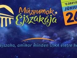 Múzeumok Éjszakája 2021.