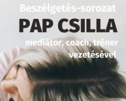 Beszélgetés-sorozat Pap Csilla mediátor vezetésével