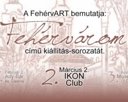 Fehérvárom második tárlat - Ikon Club