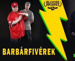 Bloose Broavaz presents: Barbárfivérek & DSP
