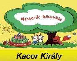 Kacor Király - A Meseerdő Bábszínház bábelőadása