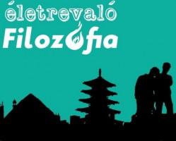 ÉLETREVALÓ FILOZÓFIA - Kurzus gyakorlatokkal 2. alkalom