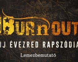Burnout lemezbemutató, vendég: ØRDØG # Nyolcas Műhely