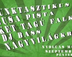 Funktasztikus / Busa Pista / KTF / DJ BASS & Dj Kispeppino