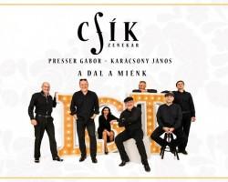 A dal a miénk / Csík Zenekar és az LGT dalok Presser Gáborral és Karácsony Jánossal