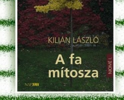 Könyv-szertartás: Kilián László Niomé I,. A fa mítosza
