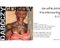 Dabóczy Gergely - GRAFIKÁTÓL FESTÉSZETIG 2.0 című kiállítás megnyitója