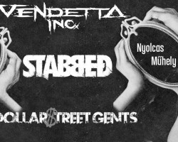 Stabbed, Vendetta Inc., Dollar Street Gents