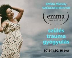 EMMA Műhely - Szülés, Trauma, Gyógyulás