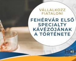 Vállalkozz fiatalon! - Fehérvár első specialty kávézója