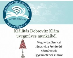 Dobrovitz Klára üvegműves kézműves társunk kiállítása - Fehérvári Kézművesek Egyesülete