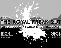 The Royal Freak Out, The Rebels, Faded Life, Basemen