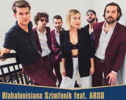 Blahalouisiana Szimfonik feat. ARSO // Székesfehérvári Királyi Napok
