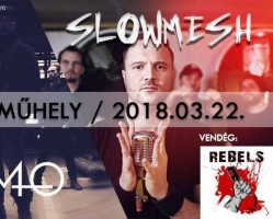 Slowmesh / Nicumo (Fin) / The Rebels # Nyolcas Műhely