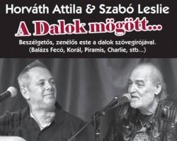 Horváth Attila & Szabó Leslie - A Dalok mögött