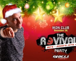 Ikon Club,Szf.vár / Dj Deli-The Revival Party 90's-2000's hits +