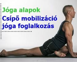 Csípő mobilizáló jóga foglalkozás - jóga alapok