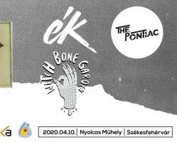 Ék + The Pontiac, Witch Bone Garden // Nyolcas Műhely