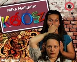 Mika Myllyaho - Nagy Judit: Káosz - vígjáték