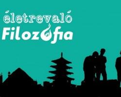 ÉLETREVALÓ FILOZÓFIA - Kurzus gyakorlatokkal 3. alkalom