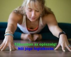 Fókuszban az egészség - Női jóga foglalkozás