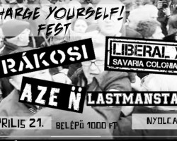 Charge Yourself Fest: Liberal Youth, Rákosi, AZE N, Lastmanstanding (1. nap)
