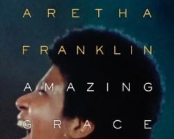 Aretha Franklin: Amazing Grace – A szeretet hangján
