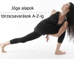 Jóga alapok: törzscsavarások A-Z-ig