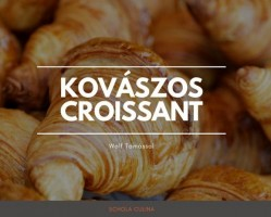 Kovászos Croissant Wolf Tamással