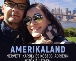Amerikaland: Nervetti Károly és Kőszegi Adrienn fotókiállítás megnyitó