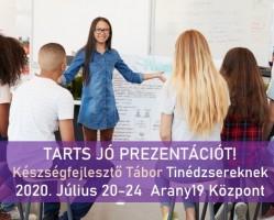 Tarts jó Prezentációt! KészségfejlesztőTábor 7-12 osztályosoknak