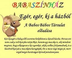 Egér, egér ki a házból - A Babos Bábos Társulat Babaszínházi előadása