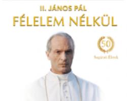 Útkereső Filmklub: Félelem nélkül – II. János Pál