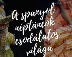 A spanyol néptáncok csodálatos világa