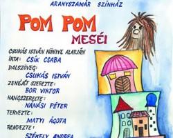 Csukás István – Csík Csaba – Bor Viktor: Pom Pom meséi / Aranyszamár Bábszínház