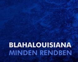 Vinyl Vasárnap Vol.05.: Blahalouisiana