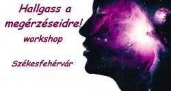 Hallgass a megérzéseidre! workshop