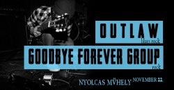 Blues/Rock Night: Outlaw, Goodbye Forever Group