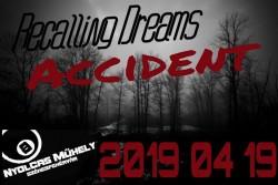 Accident///Recalling Dreams