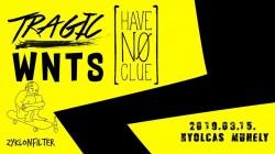 Have No Clue / Tragic / WNTS / Zyklonfilter # Nyolcas Műhely