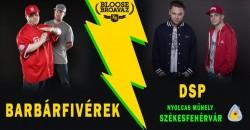 Bloose Broavaz presents: Barbárfivérek & DSP